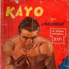 Cómics: J. MALLORQUÍ : KAYO - NOVELA DEPORTIVA (MOLINO, 1943). Lote 195428843