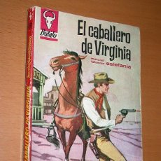 Comics: EL CABALLERO DE VIRGINIA. M. LAFUENTE ESTEFANIA. BÚFALO Nº 470. BRUGUERA 1962. ELVIS PRESLEY. PEÑA. Lote 196329960
