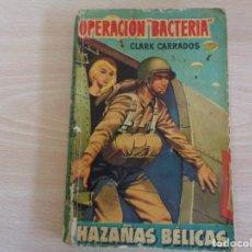 Cómics: HAZAÑAS BÉLICAS Nº 233. OPERACIÓN BACTERIA. CLARK CARRADOS. TORAY. Lote 202261150