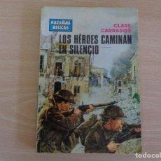 Cómics: HAZAÑAS BÉLICAS Nº 564. LOS HÉROES CAMINAN EN SILENCIO. CLARK CARRADOS. TORAY. Lote 202263597