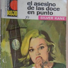 Comics : PUNTO ROJO Nº 531.EL ASESINO DE LAS DOCE EN PUNTO. SILVER KANE. BRUGUERA 1966. Lote 203521393