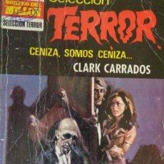 Comics : SELECCIÓN TERROR Nº 28. CENIZA, SOMOS CENIZA. CLARK CARRADOS. BRUGUERA 1973. Lote 204530537