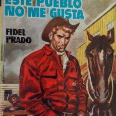 Comics : ARIZONA Nº 23. ESTE PUEBLO NO ME GUSTA. FIDEL PRADO. TORAY 1957. Lote 204531600