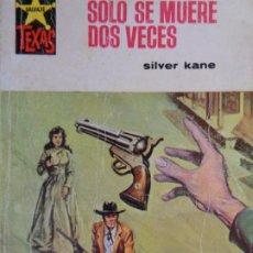 Comics : COLECCIÓN SALVAJE TEXAS Nº 651. SOLO SE MUERE DOS VECES. SILVER KANE. BRUGUERA 1968. Lote 204532741
