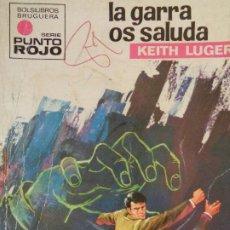 Cómics: PUNTO ROJO Nº 455. LA GARRA OS SALUDA. KEITH LUGER. BRUGUERA 1971. Lote 207117958