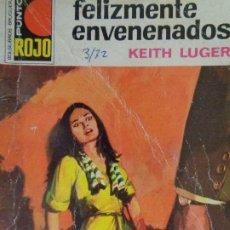 Cómics: PUNTO ROJO Nº 517. FELIZMENTE ENVENENADOS. KEITH LUGER. BRUGUERA 1972. Lote 207120690