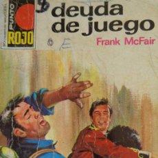 Cómics: PUNTO ROJO Nº 518. DEUDA DE JUEGO. FRANK MCFAIR. BRUGUERA 1972. Lote 207204282