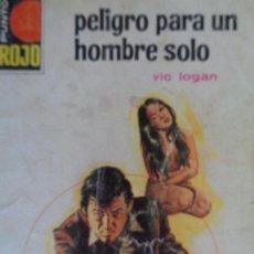 Cómics: PUNTO ROJO Nº 777. PELIGRO PARA UN HOMBRE SOLO. VIC LOGAN. BRUGUERA 1977. Lote 207205121