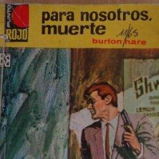 Cómics: PUNTO ROJO Nº 187. PARA NOSOTROS, LA MUERTE. BURTON HARE. BRUGUERA 1965. Lote 207206383