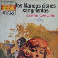 Cómics: PUNTO ROJO Nº 587. LOS BLANCOS CISNES SANGRIENTOS. CURTIS GARLAND. BRUGUERA 1973. Lote 207206621