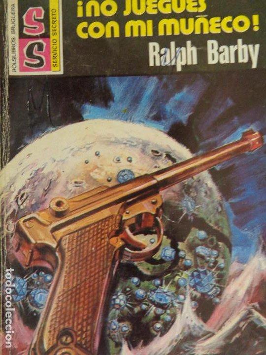 SERVICIO SECRETO Nº 1462. NO JUEGUES CON MI MUÑECO. RALPH BARBY. BRUGUERA 1978 (Tebeos, Comics y Pulp - Pulp)