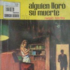 Cómics: SERVICIO SECRETO Nº 1021. ALGUIÉN LLORO SU MUERTE. RALPH BARBY. BRUGUERA 1970. Lote 207327791