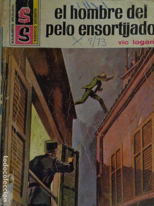 SERVICIO SECRETO Nº 1177. EL HOMBRE DEL PELO ENSORTIJADO. VIC LOGAN. BRUGUERA 1972 (Tebeos, Comics y Pulp - Pulp)