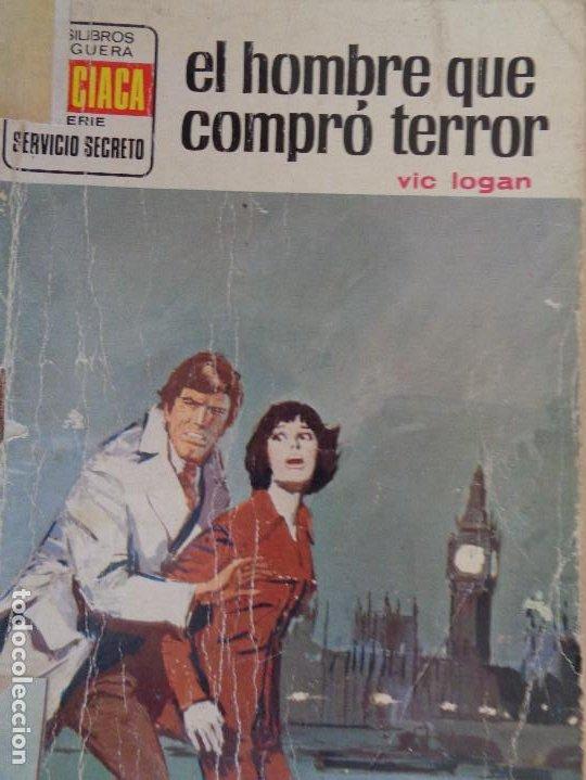 SERVICIO SECRETO Nº 1248. EL HOMBRE QUE COMPRÓ TERROR. VIC LOGAN. BRUGUERA 1974 (Tebeos, Comics y Pulp - Pulp)