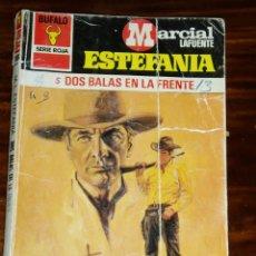 Cómics: LIBRO MARCIAL LAFUENTE - ESTEFANIA - DOS BALAS EN LA FRENTE - BUFALO SERIE ROJA 1416. Lote 208153217