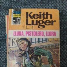 Cómics: NOVELA DEL OESTE COLECCION HEROES DE LA PRADERA Nº316 LLORA, PISTOLERO, LLORA. KEITH LUGER. Lote 210706647