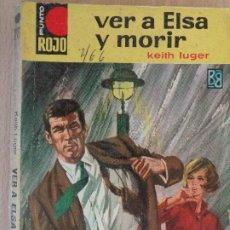 Cómics: PUNTO ROJO Nº 221. VER A ELSA Y MORIR. KEITH LUGER. BRUGUERA 1966. Lote 210781309