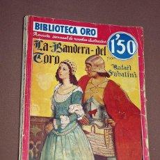 Cómics: LA BANDERA DEL TORO. RAFAEL SABATINI. BIBLIOTECA ORO SERIE ROJA Nº II-21. MOLINO, 1935. LONGORIA.. Lote 211679978