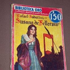 Cómics: SUSANA DE BELLECOUR. RAFAEL SABATINI. BIBLIOTECA ORO SERIE ROJA Nº II-7. MOLINO, 1934. LONGORIA.. Lote 211680334