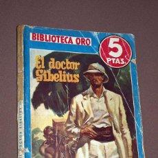 Cómics: EL DOCTOR SIBELIUS. H. A. LIVINGSTON HAHN. BIBLIOTECA ORO AZUL Nº 215. MOLINO, 1947. CARLOS FREIXAS.. Lote 211683853