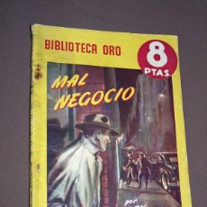 Cómics: MAL NEGOCIO. REX STOUT. BIBLIOTECA ORO Nº 300. MOLINO, 1947. VICENTE ROSO, ENRIQUE J. VIEYTES. Lote 211689289