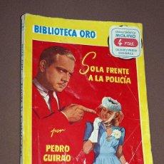 Cómics: SOLA FRENTE A LA POLICÍA. PEDRO GUIRAO. BIBLIOTECA ORO AMARILLA Nº 204. MOLINO, 1946. BOCQUET, JUEZ.. Lote 211690564