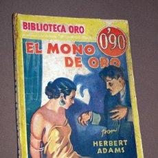 Cómics: EL MONO DE ORO. HERBERT ADAMS. BIB. ORO AMARILLA Nº III-21. MOLINO, 1934. ARMENGOL TERRÉS. Lote 211693136