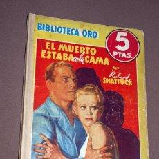 Cómics: EL MUERTO ESTABA EN LA CAMA. RICHARD SHATTUCK. BIB. ORO AMARILLA Nº 201. MOLINO, 1946. MALLORQUÍ.. Lote 211696289