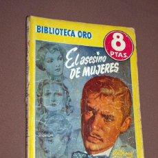 Cómics: EL ASESINO DE MUJERES. ANTHONY GILBERT. BIB. ORO AMARILLA Nº 308. MOLINO, 1953. PABLO RAMÍREZ. Lote 211703323