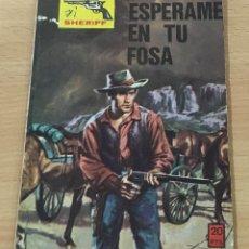 Cómics: CÓMIC PULP OESTE - COLECCIÓN SHERIFF - ESPÉRAME EN TU FOSA. EDITORIAL VILMAR (1972). Lote 211875745