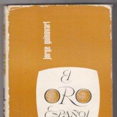 Cómics: JORGE GUINOVART. EL ORO ESPAÑOL. BARCELONA 1968. 22X16. TAPAS DURAS CON SOBRECUBIERTA, 111 PÁGINAS C. Lote 218657272