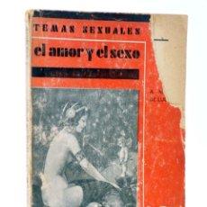 Cómics: TEMAS SEXUALES. BIBLIOTECA DE DIVULGACIÓN SEXUAL 6. EL AMOR Y EL SEXO (A. MARTÍN DE LUCENAY) 1933. Lote 218670331