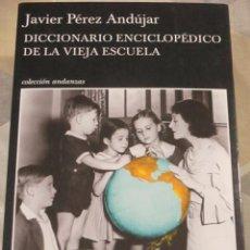 Cómics: JAVIER PEREZ ANDUJAR, DICCIONARIO ENCICLOPEDICO DE LA VIEJA ESCUELA, TUSQUETS. EJEMPLAR NUEVO. Lote 219197386