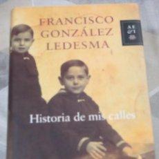 Cómics: FRANCISCO GONZALEZ LEDESMA (SILVER KANE), HISTORIA DE MIS CALLES, TAPA DURA, BIOGRAFIA BOLSILIBROS. Lote 219197531