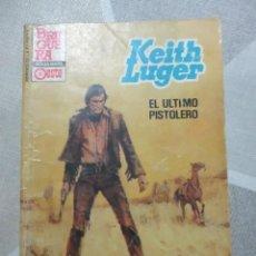 Cómics: KEITH LUGER, EL ÚLTIMO PISTOLERO, HEROES DE LA PRADERA Nº 760, BOLSILIBRO OESTE. Lote 221104065