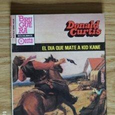 Cómics: DONALD CURTIS EL DÍA QUE MATÉ A KID KANE BRUGUERA BÚFALO SERIE ROJA 1593 BOLSILIBROS OESTE AÑO 1984. Lote 221363883