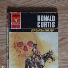 Cómics: DONALD CURTIS VENGANZA DORADA BRUGUERA BÚFALO SERIE ROJA 1494 BOLSILIBROS OESTE AÑO 1982. Lote 221364080
