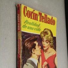 Cómics: REALIDAD DE UNA VIDA / CORÍN TELLADO / COLECCIÓN CORAL Nº 161 / BRUGUERA 1ª EDICIÓN 1960. Lote 222586386