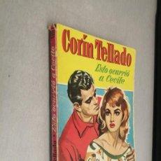 Cómics: ESTO LE OCURRIÓ A CECILE / CORÍN TELLADO / COLECCIÓN CORAL Nº 175 / BRUGUERA 1ª EDICIÓN 1960. Lote 222586558