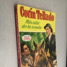 Cómics: MÁS ALLÁ DE LA SENDA / CORÍN TELLADO / COLECCIÓN CORAL Nº 17 / BRUGUERA 3ª EDICIÓN 1960. Lote 222586708