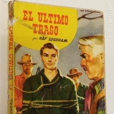 Cómics: EL ÚLTIMO TRAGO / RAF SEGRRAM / COLECCIÓN BISONTE Nº 351 / BRUGUERA 1ª EDICIÓN 1954. Lote 222590541