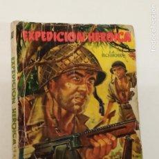 Cómics: EXPEDICIÓN HEROICA / E. J. RICHMOND / HAZAÑAS BÉLICAS Nº 10 / TORAY. Lote 222592043