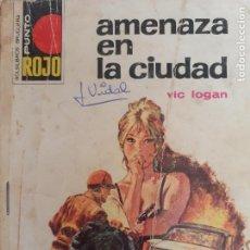 Cómics: PUNTO ROJO Nº 721. AMENAZA EN LA CIUDAD. VIC LOGAN. BRUGUERA 1976. Lote 222595338
