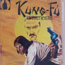 Cómics: KUNG FU EL JUSTICIERO Nº 1. LA MUCHACHA Y EL HALCÓN. PETE SALAZAR. EDICIONES ANTONIO 1975. Lote 225543908