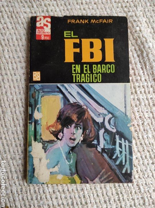 ALTO SECRETO EL FBI EN EL BARCO TRÁGICO / FRANK MCFAIR - NOVELA POLICIACA (Tebeos, Comics y Pulp - Pulp)