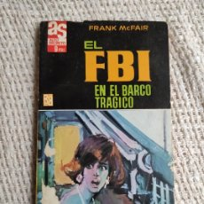 Cómics: ALTO SECRETO EL FBI EN EL BARCO TRÁGICO / FRANK MCFAIR - NOVELA POLICIACA. Lote 225836620
