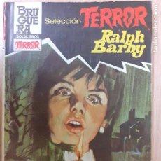 Comics: SELECCIÓN TERROR Nº 572. OFELIA. RALPH BARBY. BRUGUERA 1976. MUY BUEN ESTADO. Lote 231233080