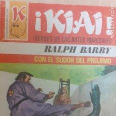 Cómics: KIAI. HÉROES DE LAS ARTES MARCIALES. Nº 2. CON EL SUDOR DEL PRÓJIMO.RALPH BARBY. BRUGUERA 1977. Lote 231753940