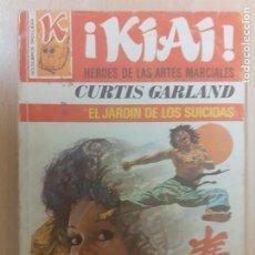 Cómics: KIAI. HÉROES DE LAS ARTES MARCIALES. Nº 57. EL JARDÍN DE LOS SUICIDAS. CURTIS GARLAND. BRUGUERA 1977. Lote 231754710