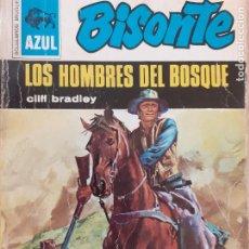 Cómics: BISONTE SERIE AZUL Nº 73. LOS HOMBRES DEL BOSQUE. CLIFF BRADLEY. 1ª EDICIÓN BRUGUERA 1972. Lote 232205285